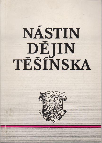 kolektiv autorů - Nástin dějin Těšínska