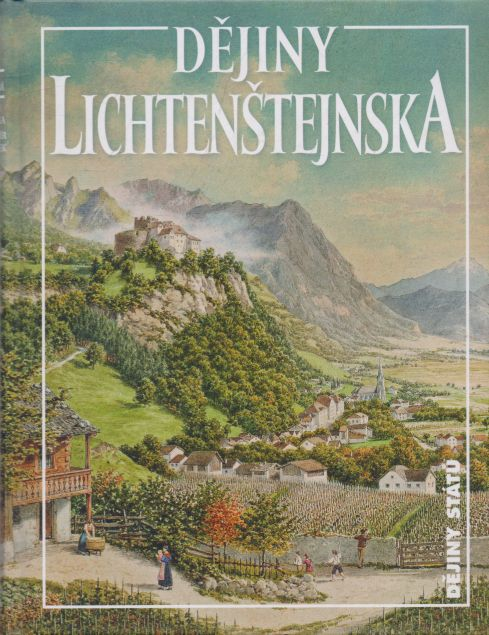 Václav Horčička a kol. - Dějiny Lichtenštejnska