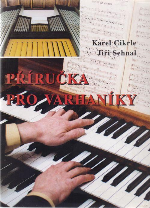 Karel Cikrle, Jiří Sehnal - Příručka pro varhaníky