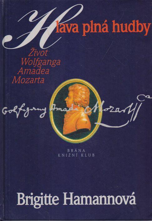 Brigitte Hamannová - Hlava plná hudby. Život Wolfganga Amadea Mozarta.