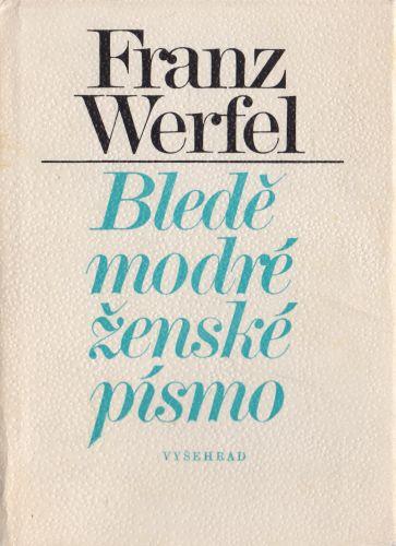 Franz Werfel - Bledě modré ženské písmo