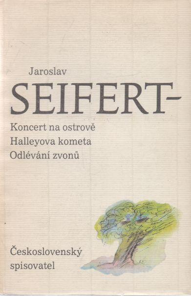 Jaroslav Seifert - Koncert na ostrově. Halleyova kometa. Odlévání zvonů.