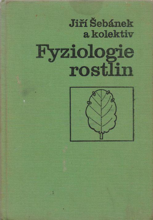 Jiří Šebánek a kol. - Fyziologie rostlin