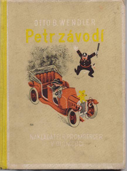 Otto B. Wendler - Petr závodí