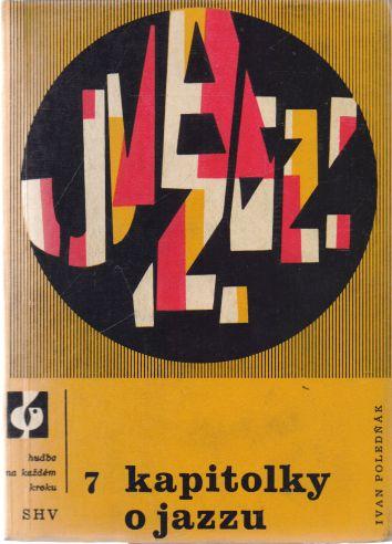 Ivan Poledňák - Kapitolky o jazzu