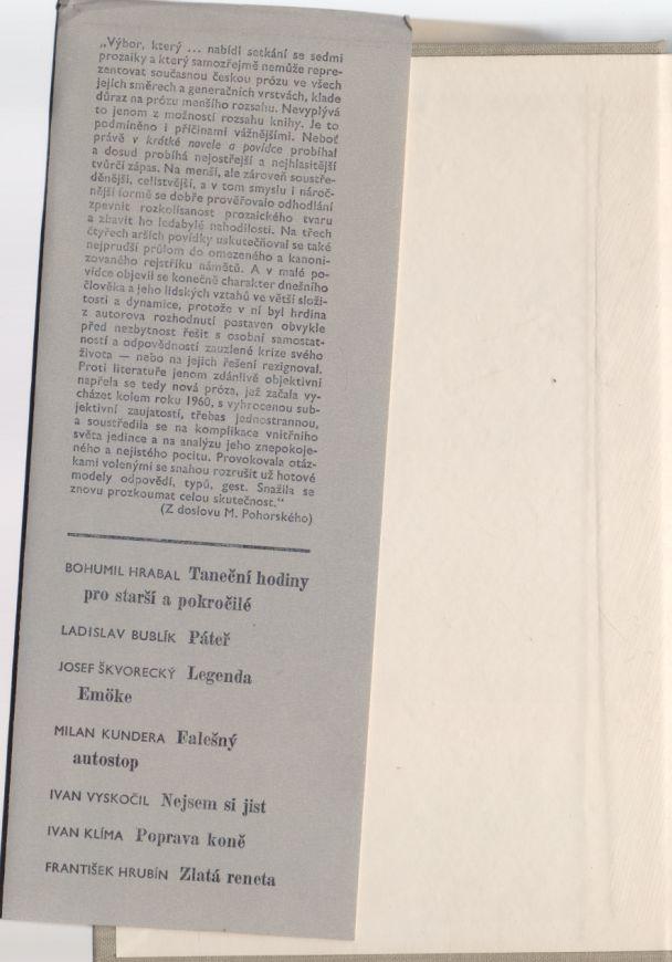 Hrabal, Bublík, Škvorecký, Milan Kundera, Vyskočil, Klíma, Hrubín - Nová setkání. Falešný autostop, Legenda o Emoke, Taneční hodiny pro starší a pokročilé..
