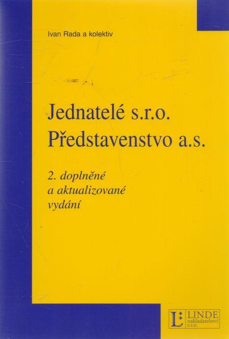 Ivan Rada a kol. - Jednatelé s.r.o. Představenstvo a.s.