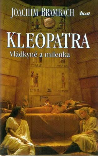Joachim Brambach - Kleopatra - Vládkyně a milenka