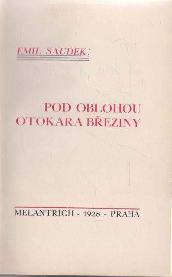 Emil Saudek - Pod oblohou Otokara Březiny