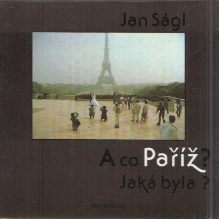 Jan Ságl - A co Paříž? Jaká byla?