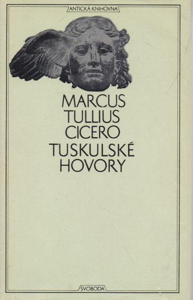 Marcus Tullius Cicero - Tuskulské hovory