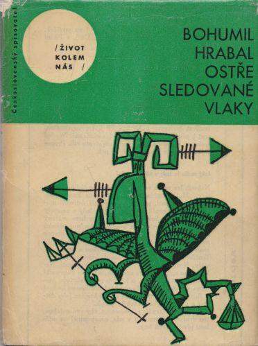 Bohumil Hrabal - Ostře sledované vlaky