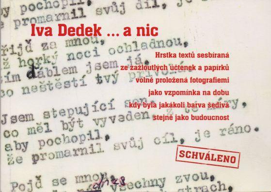 Iva Dedek - Iva Dedek...a nic