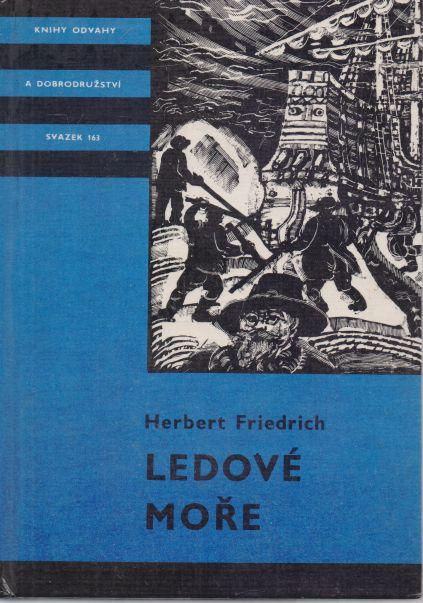 Herbert Friedrich - Ledové moře