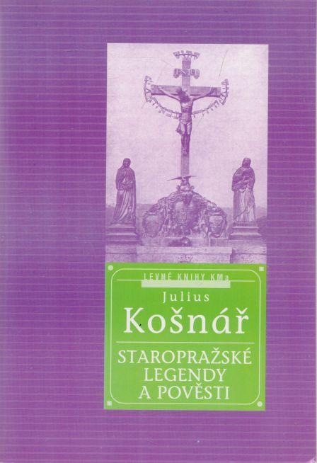 Julius Košnář - Staropražské legendy a pověsti