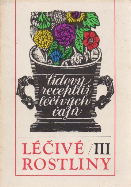 Marie Mičánková, Jan Lejnar - Léčivé rostliny III.