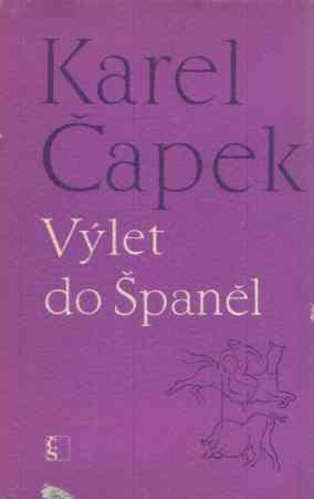 Karel Čapek - Výlet do Španěl