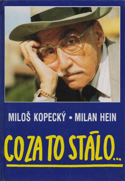 Miloš Kopecký, Milan Hein - Co za to stálo...
