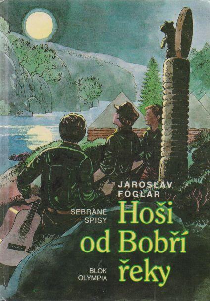 Jaroslav Foglar - Hoši od Bobří řeky