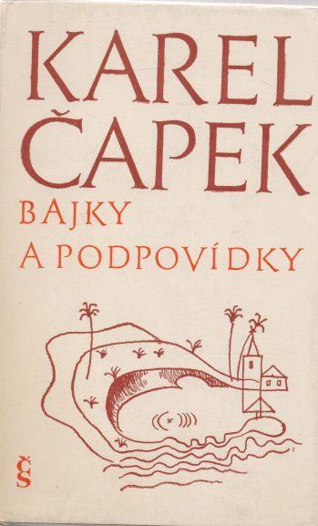 Karel Čapek - Bajky a podpovídky