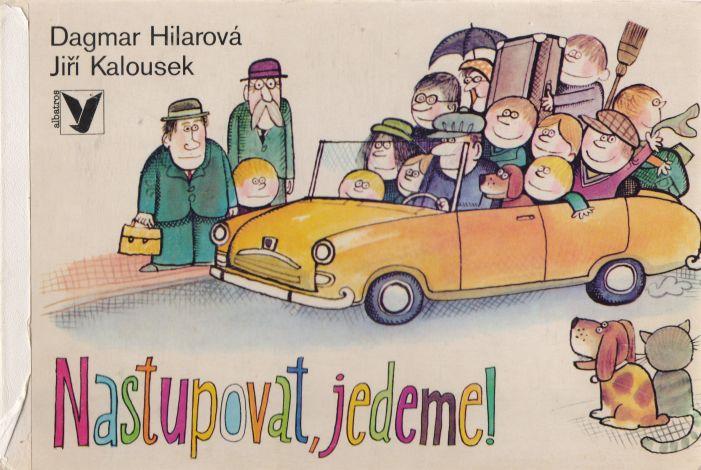 Dagmar Hilarová - Nastupovat, jedeme!