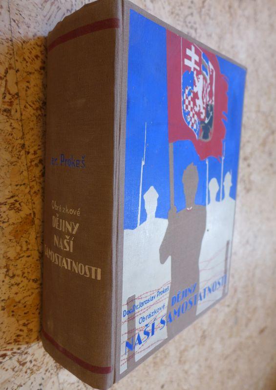 Jaroslav Prokeš - Obrázkové dějiny naší samostatnosti
