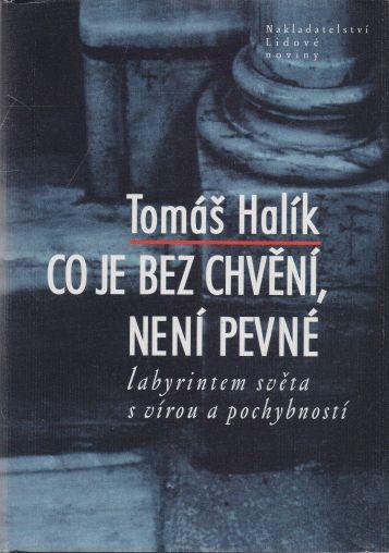 Tomáš Halík - Co je bez chvění, není pevné