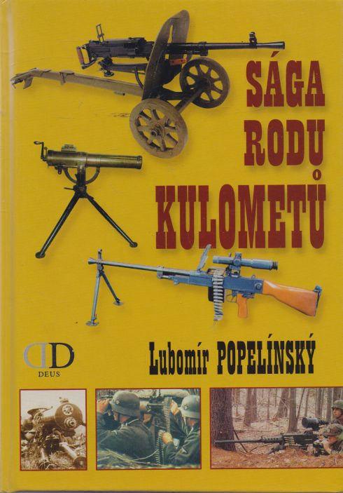 Lubomír Popelínský - Sága rodu kulometů