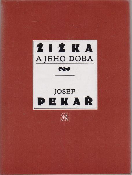 Josef Pekař - Žižka a jeho doba