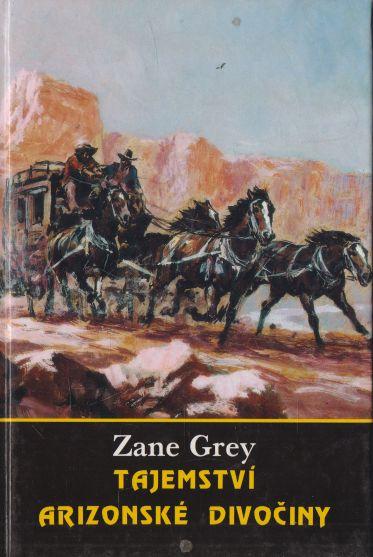 Zane Grey - Tajemství arizonské divočiny