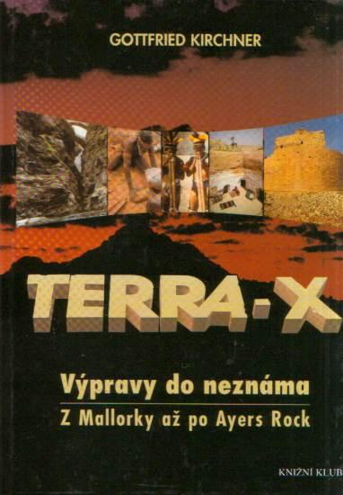 Gottfried Kirchner - Terra-X - výpravy do neznáma