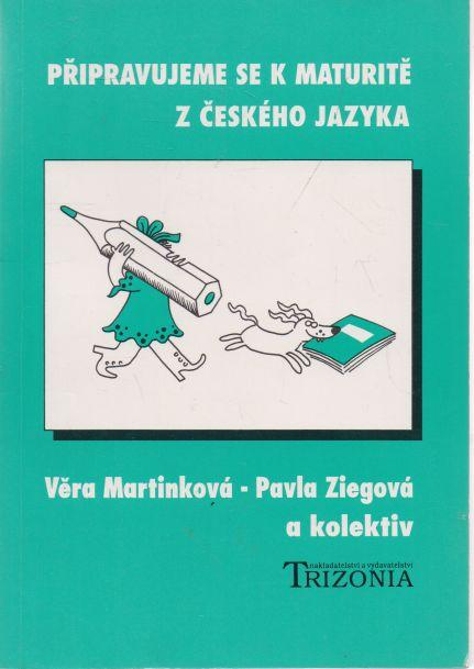 Věra Martinková, Pavla Ziegová - Připravujeme se k maturitě z českého jazyka
