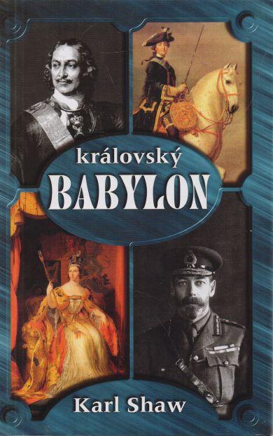 Karl Shaw - Královský Babylon