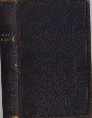 - Biblí svatá aneb všecka svatá písma starého i nového zákona