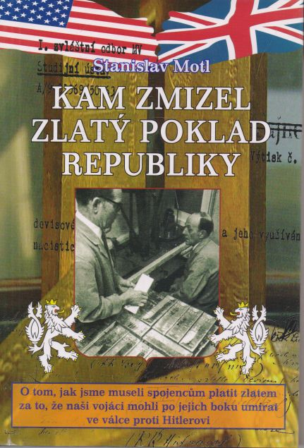 Stanislav Motl - Kam zmizel zlatý poklad republiky