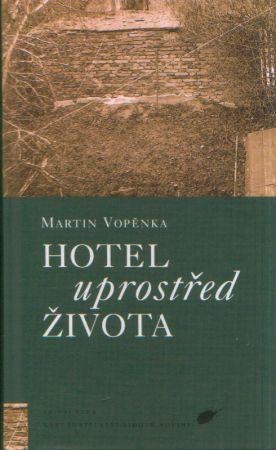 Martin Vopěnka - Hotel uprostřed života