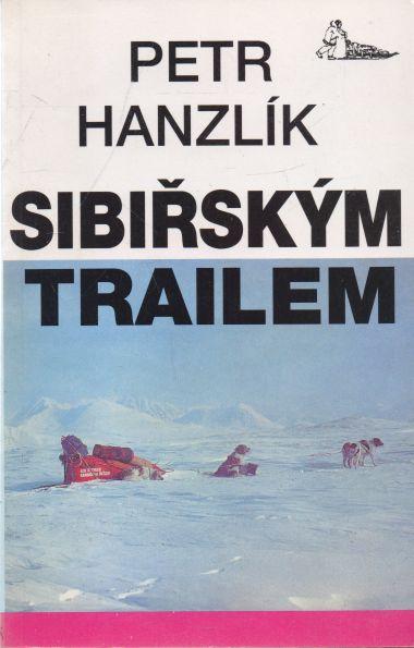 Petr Hanzlík - Sibiřským trailem