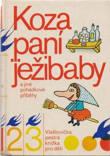 Alois Mikulka, Zuzana Nováková, Kamila Sojková - Koza paní ježibaby a jiné pohádkové příběhy