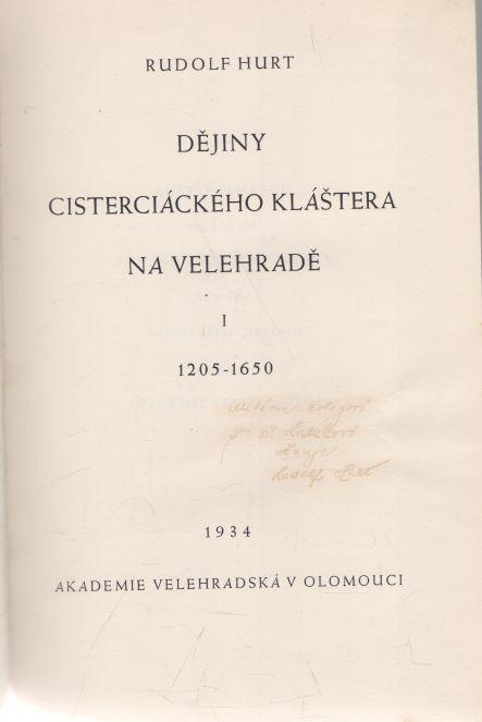 Rudolf Hurt - Dějiny cisterciáckého kláštera na Velehradě I+II