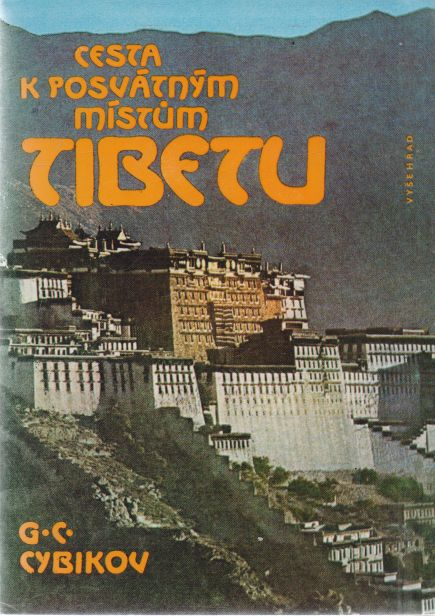 G.C. Cybikov - Cesta k posvátným místům Tibetu