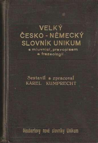 Karel Kumprecht - Velký německo-český, česko-německý slovník Unikum