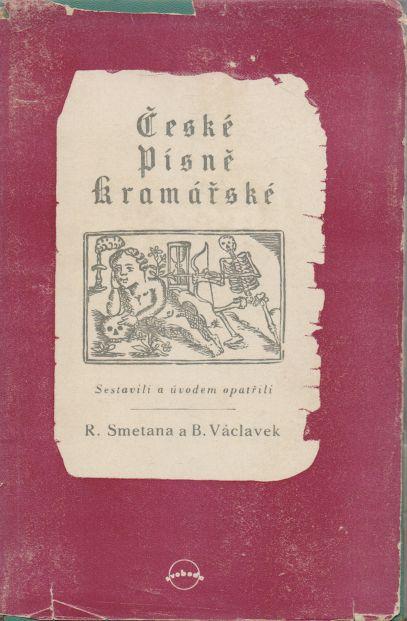 R. Smetana, B. Václavek - České písně kramářské