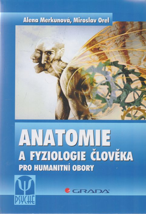 Alena Merkunová, Miroslav Orel - Anatomie a fyziologie člověka pro humanitní obory