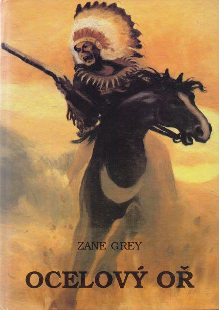 Zane Grey - Ocelový oř