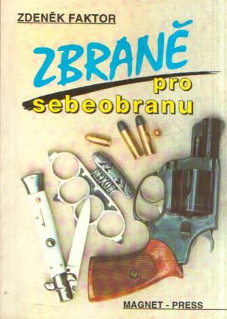 Zdeněk Faktor - Zbraně pro sebeobranu
