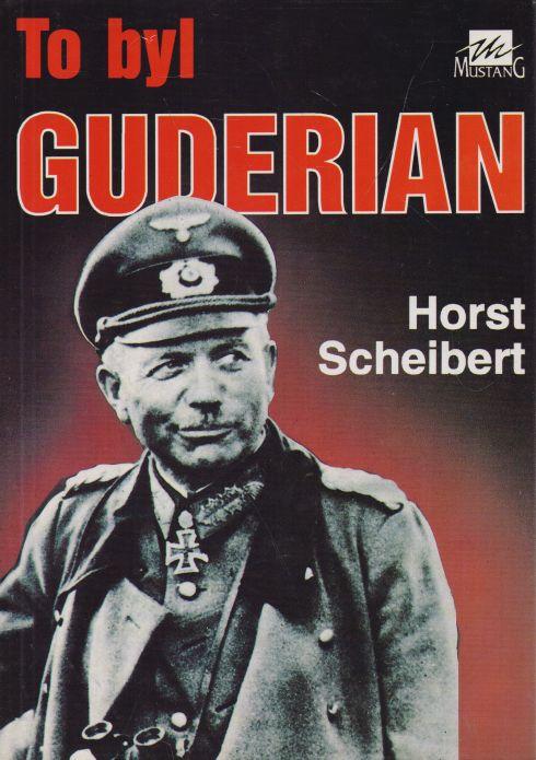 Horst Scheibert - To byl Guderian
