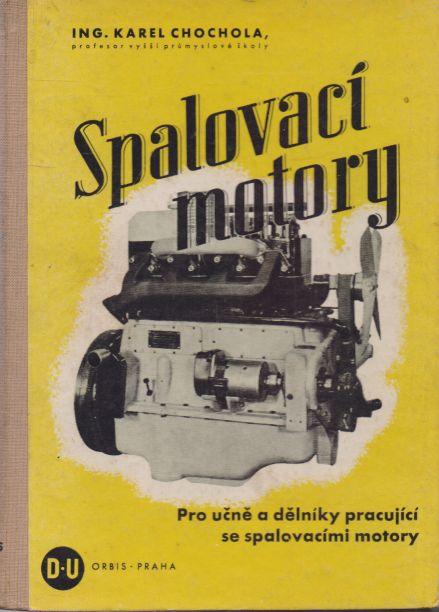Karel Chochola - Spalovací motory