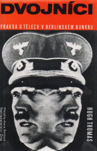 Hugh Thomas - Dvojníci. Pravda o tělech v berlínském bunkru.