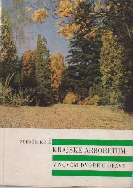 Zdeněk Kříž - Krajské arboretum v Novém dvoře u Opavy