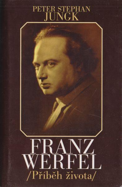 Peter Stephan Jungk - Franz Werfel - příběh života